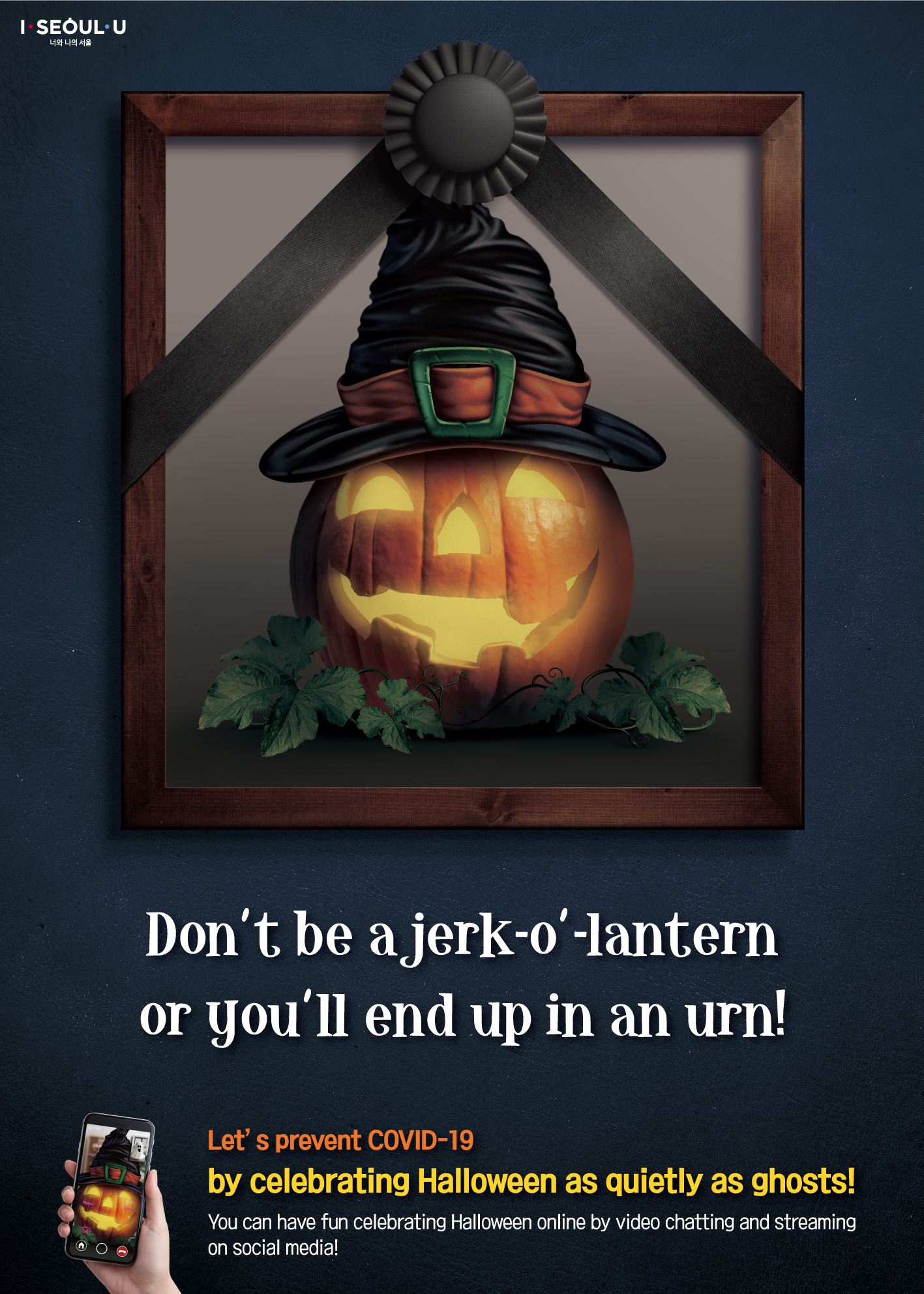 Don't be a jerk-o'-latern or you'll end up in an urn!