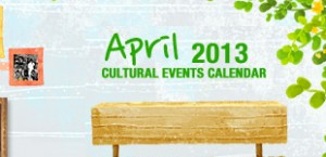 April 2013 Cultural Events Calendar
