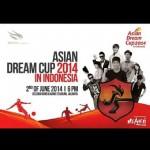 ASIAN Dream Cup 2014 in Jakarta -Indonesia