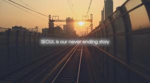 SEOUL, never ending story