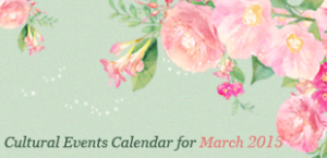 Cultural Events Calendar for March 2015
