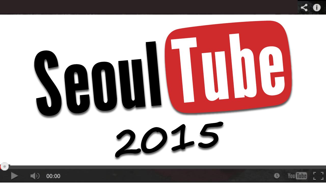 SeoulTube 2015 Announcement!
