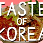 Get Out There And Taste Korea!
