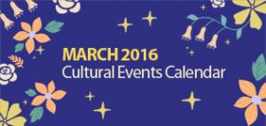 March 2016 Cultural Events Calendar