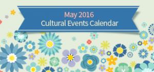 May 2016 Cultural Events Calendar