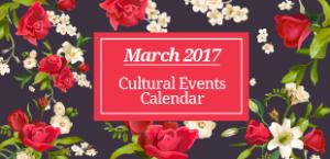 March 2017 Cultural Events Calendar