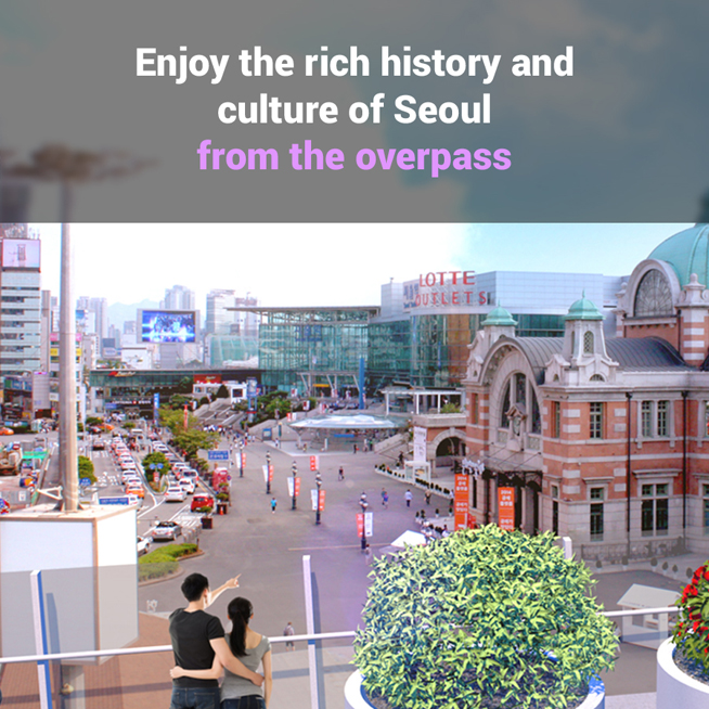 Enjoy the rich history and culture of Seoul from the overpass