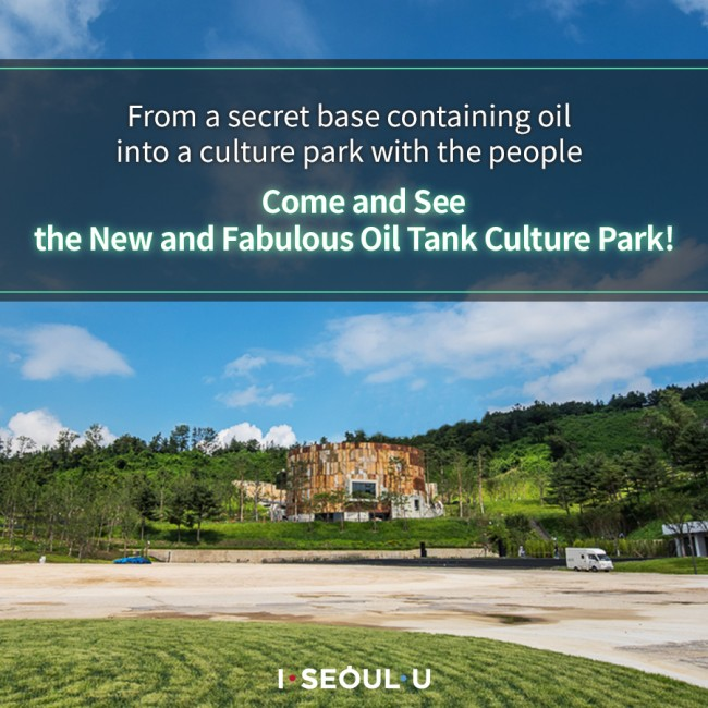 From a secret base containing oil into a culture park with the people Come and See the New and Fabulous Oil Tank Culture Park!