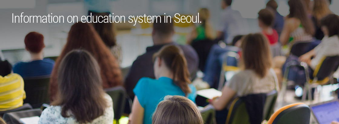 Information on education system in Seoul.