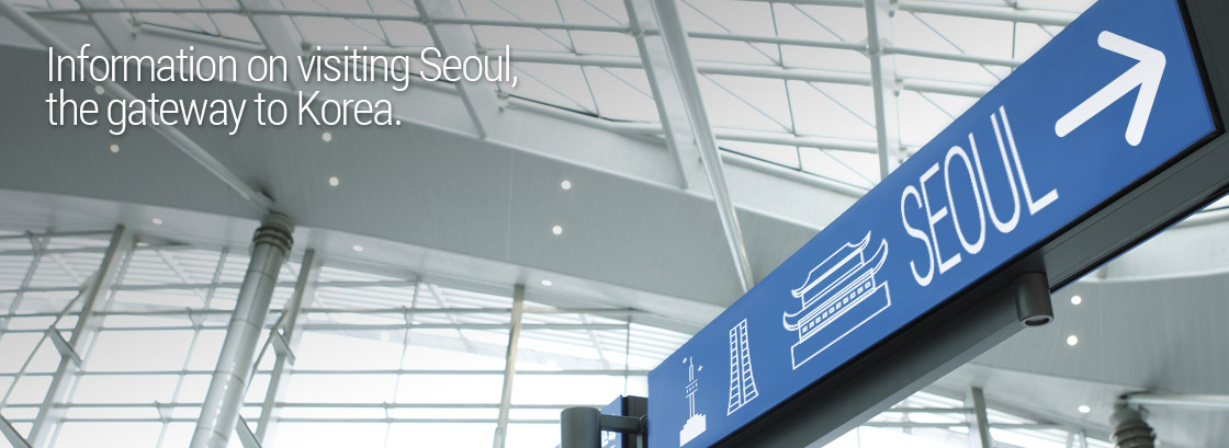 Information on visiting Seoul, the gateway to Korea.