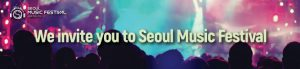We invite you to Seoul Music Festival