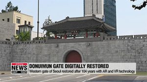 Donuimun Gate, western gate of Seoul during Joseon Dynasty is restored with AR and VR tech