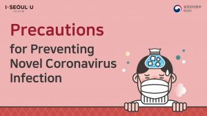 The Republic of Korea has Raised the National Alert Level regarding the Novel Coronavirus to Orange, What can we do to Prevent Infection?