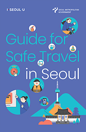 Guide for Safe Travel In Seoul