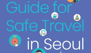 Publication of Guide for Safe Travel In Seoul in English, Chinese, and Japanese — Your Reliable Travel Partner