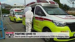 Seoul Operates 28 Negative Pressure Ambulances for COVID-19 Emergency Teams