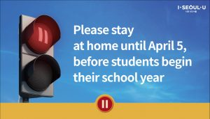 Please stay at home until April 5, before students begin their school year