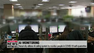 Seoul city utilizes AI calling system to monitor people in COVID-19 self-quarantine