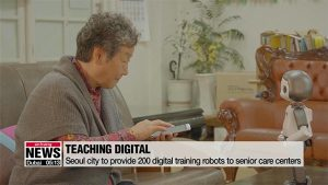 Seoul city to provide 200 digital training robots to senior care centers