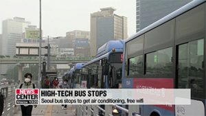 Seoul to upgrade bus stops with free wifi and air conditioning