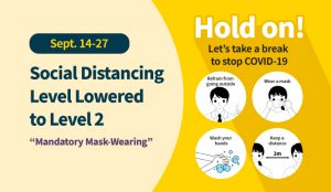 Social Distancing Level Lowered to Level 2 (Sept. 14-27)