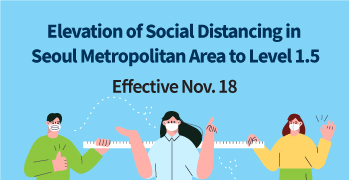 Elevation of Social Distancing in Seoul Metropolitan Area to Level 1.5