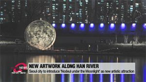 Seoul city to introduce new artistic attraction 'Nodeul under the moonlight'