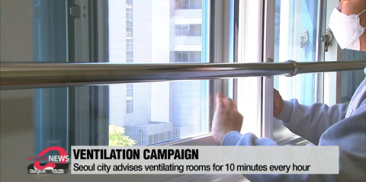 Seoul city advises ventilating rooms for 10 minutes every hour