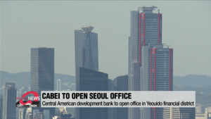 CABEI to open office in Yeouido financial district